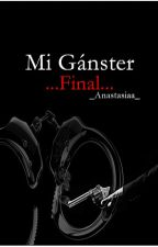 Mi Gánster ..Final.. by _Anastasiaa_