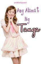 Ang Alamat Ng Tanga by PinkBallpenXII