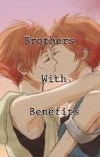 Brothers with Benifits [OHSHC] [Kaoru x Hikaru] by max_thewannabe