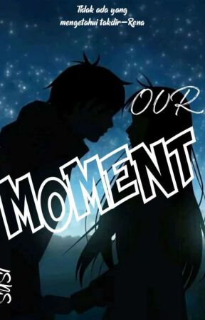 Our Moment by SusiSusaniyah