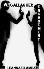 A Gallagher Engagement: Fanfiction by leannaellamear