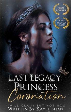 Last Legacy: Princess Coronation   Malay Novel by kayli_bhan