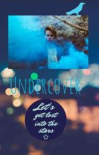 UNDERCOVER by SapphireIs