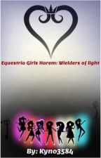 Equestria Girls Harem: Wielders of light by Kyno3584