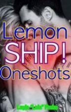 Ship! Oneshots [Lemon] by FadingMoonlight