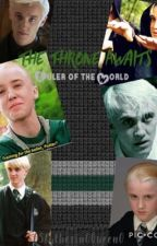 The Throne Awaits: Ruler of the World by 0Slytherin0Queen0