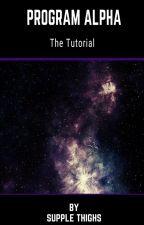 Program Alpha: The Tutorial  A Sci-Fi LitRPG  by SuppleThighs