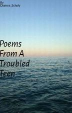 Poems From A Troubled Teen by Diamex_scholy