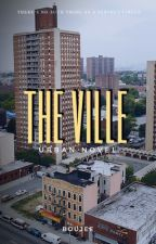 The Ville  by Boujee