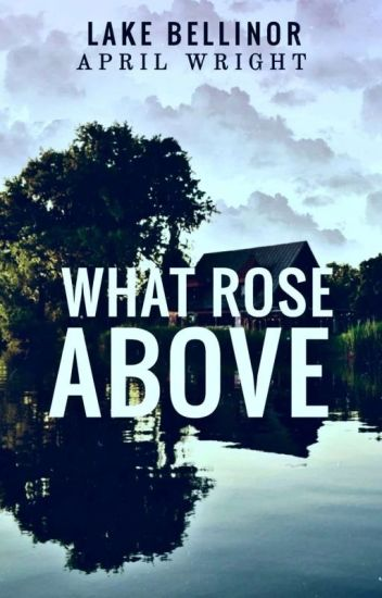 Lake Bellinor: What Rose Above | On Hold