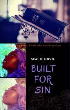 Built for Sin  by ShaynaJackson1