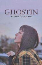 GHOSTIN by alycrmt