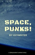 Space, Punks! by izzywriter2