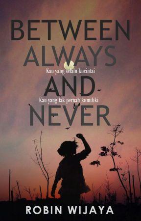 Between Always And Never by robinbiewijaya