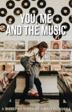 You, Me and The Music (Book #2) by simplywonders