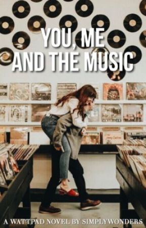 You, Me and The Music (Book #2)- ON HOLD by simplywonders