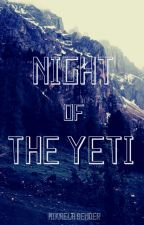 Night of the Yeti by MikaelaBender