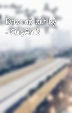Đạo mộ bút ký - Quyển 3 by RaBo27