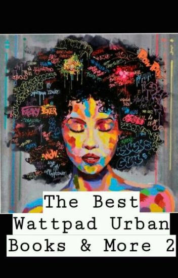 The Best Wattpad Urban Books & More 2