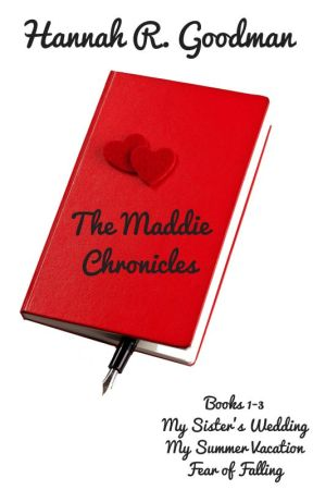 The Maddie Chronicles by hrgoodman