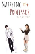 Marrying my professor (On-going) by Byuntaegyo