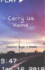 Carry Us Home (Cameron Boyer x Reader) {High School AU} by AWholeEmoRat