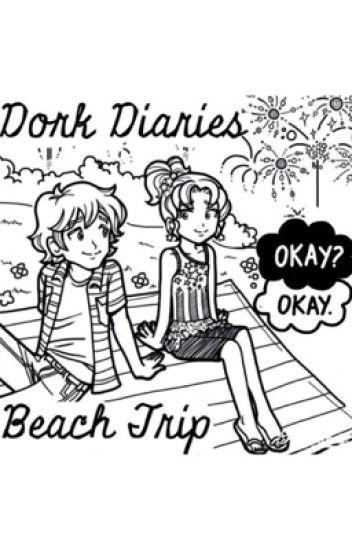 """Dork Diaries """"Beach Trip"""""""