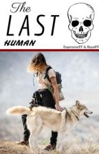 The Last Human by expensiveFF