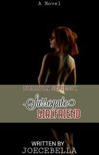 The Surrogate Girlfriend (Run Away Series #1) by ZelsEmyaj