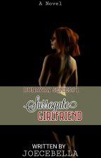 The Surrogate Girlfriend (Run Away Series #1) by ZelsEmyaj