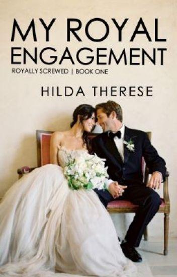 My Royal Engagement [PG+13] - [Royally Screwed #1]