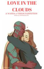Love in the clouds (Wanda x Vision fanfic) by SHIPPEROFLIFE