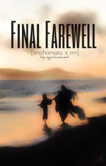 Final Farewell [Sesshomaru x Rin] (COMPLETED)