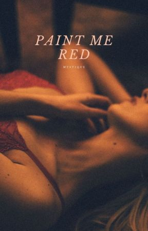 PAINT ME RED (R-18) #Wattys 2019 by mystiqueredroom