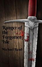 Ranger of the Forgotten Isle by Fantasywriter95