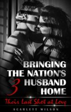 Bringing the Nation's Husband Home III by Scarlett_Official