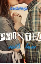 Painted with love by ilovehotboys