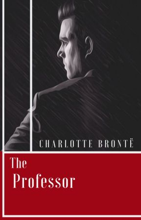 The Professor by CharlotteBronte
