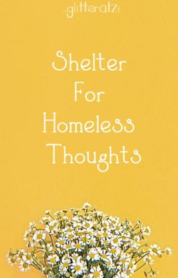 Shelter For Homeless Thoughts