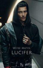 We're mates, Lucifer by ACreedCausingChaos