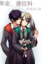 (HP đồng nghiệp)HP xin chào, Draco by ketromdauhu