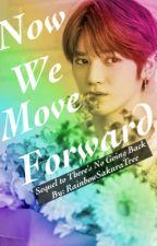 Now We Move Forward by RainbowSakuraTree