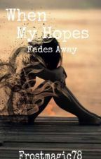 When my Hopes Fade away by frostmagic78