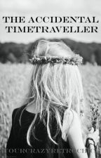 The Accidental Time Traveller by YourCrazyRetroChick