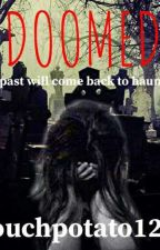 DOOMED by couchpotato1203