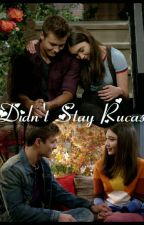 Didn't Stay Rucas  by BeansBearRucas