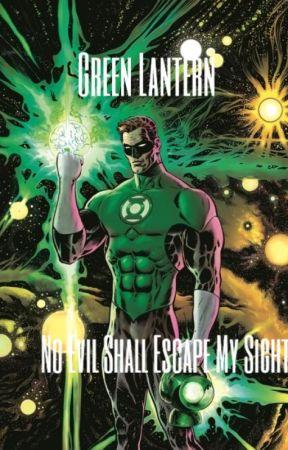Green Lantern: No Evil Shall Escape My Sight by Joseph_F