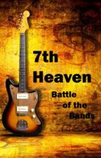7th Heaven : Battle of the Bands by Ritsuki1130