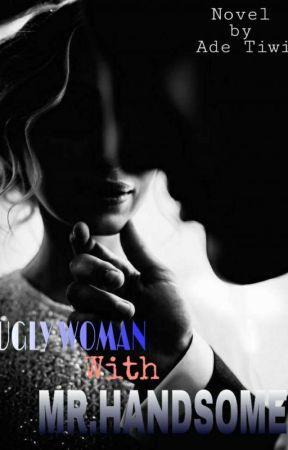 Ugly woman with Mr. handsome (Sudah Dibukukan - Tersedia Versi Ebook) by adetiwi6690