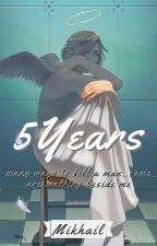 5 Years by thatboycalledmike